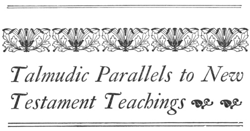 Talmudic Parallels to New Testament Teachings: decorative header.
